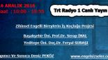16 Aralık 2016 Saat 10:00 – 10:55 Arası Trt Radyo 1 Canlı Yayın