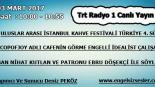 03 MART 2017 Saat : 10:00- 10:55 TRT Raydo 1 Canlı Yayın