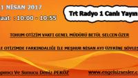 21 NİSAN 2017 SAAT : 10:00 – 10:55 ARASI TRT RADYO 1 CANLI YAYIN