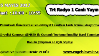 05 MAYIS 2017 SAAT : 10:00 – 10:55 ARASI TRT RADYO 1 CANLI YAYIN