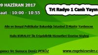 09 HAZİRAN 2017 SAAT : 10:00 – 10:55 ARASI TRT RADYO 1 CANLI YAYIN