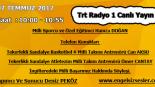 07 TEMMUZ 2017 SAAT : 10:00 – 10:55 ARASI TRT RADYO 1 CANLI YAYIN