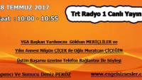 28 TEMMUZ 2017 SAAT : 10:00 – 10:55 ARASI TRT RADYO 1 CANLI YAYIN