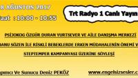 18 AĞUSTOS 2017 SAAT : 10:00 – 10:55 ARASI TRT RADYO 1 CANLI YAYIN