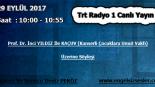 29 EYLÜL 2017 SAAT : 10:00 – 10:55 ARASI TRT RADYO 1 CANLI YAYIN