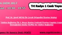 06 EKİM 2017 SAAT : 10:00 – 10:55 ARASI TRT RADYO 1 CANLI YAYIN