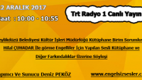 22 ARALIK 2017 SAAT : 10:00 – 10:55 ARASI TRT RADYO 1 CANLI YAYIN