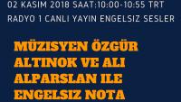 02 KASIM 2018 SAAT:10:00-10:55 TRT RADYO 1 CANLI YAYIN ENGELSIZ SESLER