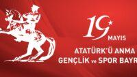 Atatürk'ü anma gençlik ve Spor bayramımız kutlu olsun