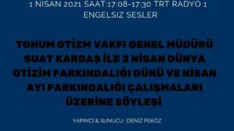 1 NİSAN 2021 SAAT:17:08-17:30 TRT RADYO 1  ENGELSIZ SESLER