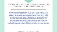 29 NİSAN 2021 SAAT:17:08-17:30 TRT RADYO 1 ENGELSIZ SESLER